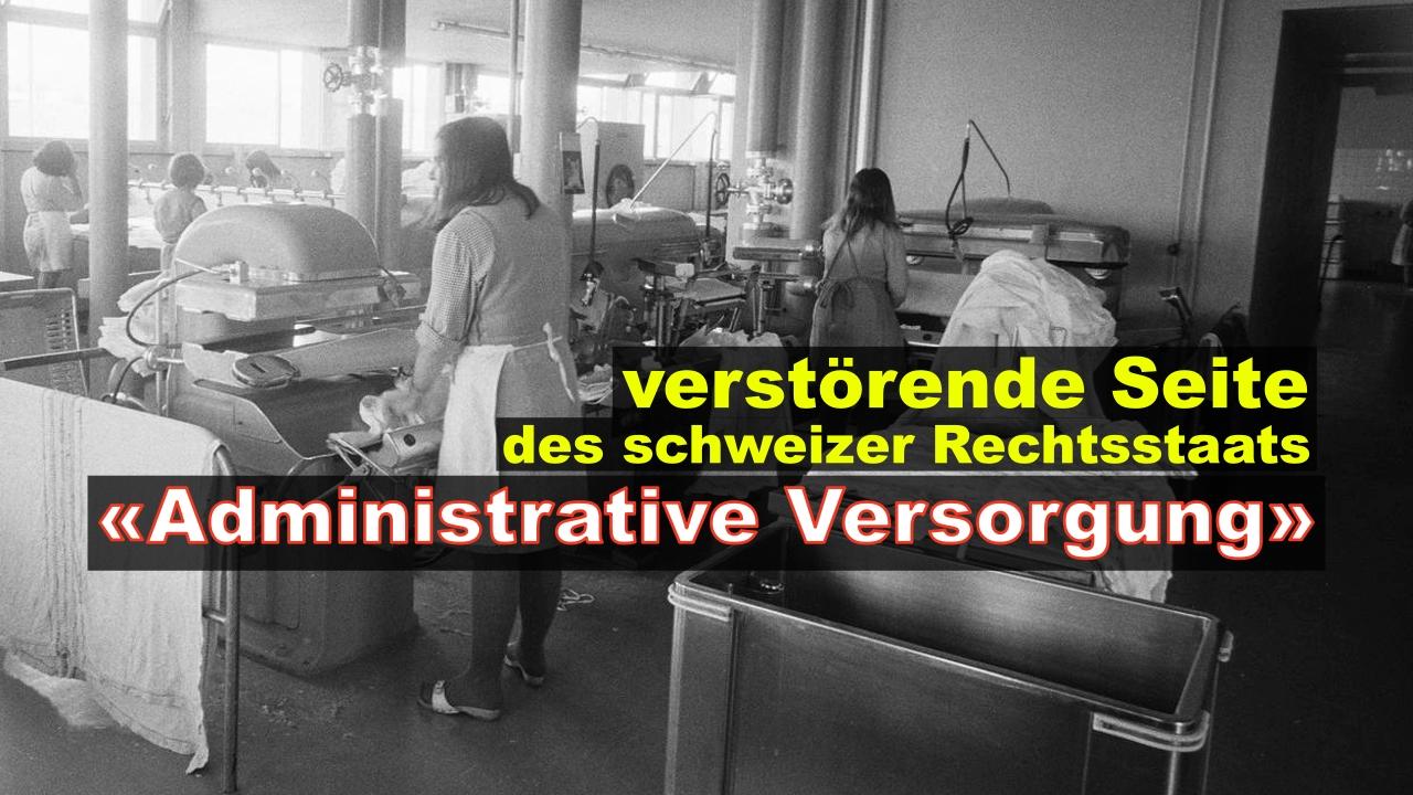 Weggesperrt – und dem Staat ausgeliefert ... «administrative Versorgungen»